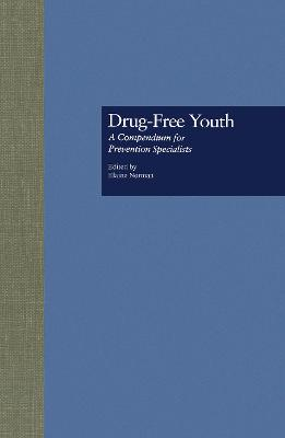 Drug Free Youth: A Compendium for Prevention Specialists