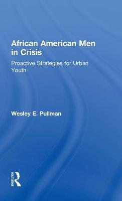 African American Men in Crisis: Proactive Strategies for Urban Youth