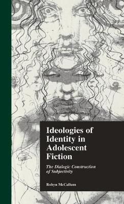Ideologies of Identity in Adolescent Fiction: The Dialogic Construction of Subjectivity