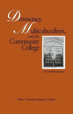 Democracy, Multiculturalism, and the Community College: A Critical Perspective