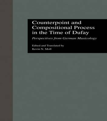 Counterpoint and Compositional Process in the Time of Dufay: Perspectives from German Musicology