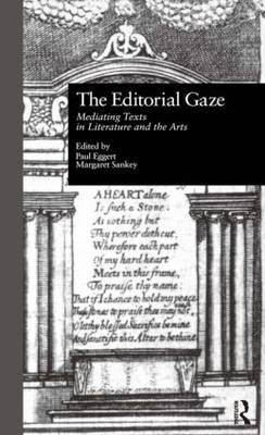 The Editorial Gaze: Mediating Texts in Literature and the Arts