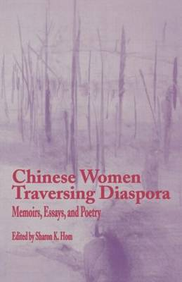 Chinese Women Traversing Diaspora: Memoirs, Essays, and Poetry