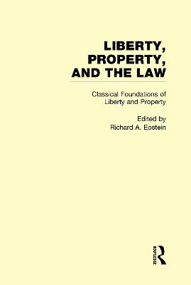 Classical Foundations of Liberty and Property: Liberty, Property, and the Law
