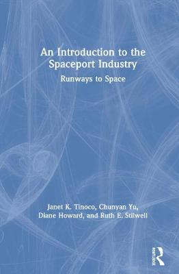 An Introduction to the Spaceport Industry: Runways to Space