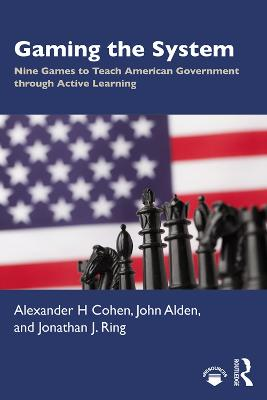 Gaming the System: Nine Games to Teach American Government through Active Learning