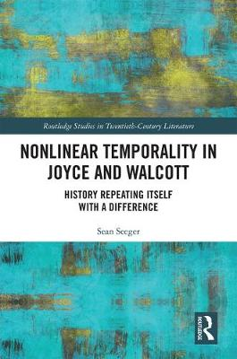 Nonlinear Temporality in Joyce and Walcott: History Repeating Itself with a Difference