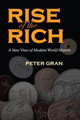 Rise of the Rich: A New View of Modern World History
