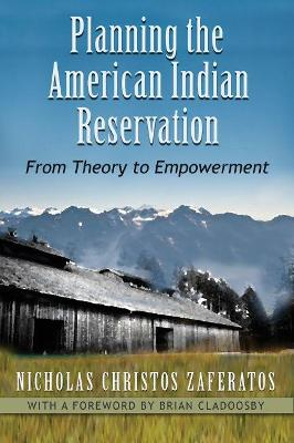 Planning the American Indian Reservation: From Theory to Empowerment