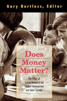 Does Money Matter?: The Effect of School Resources on Student Achievement and Adult Success