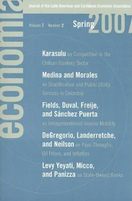 Economia: Spring 2007: Journal of the Latin American and Caribbean Economic Association