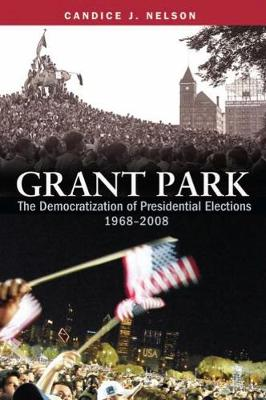 Grant Park: The Democratization of Presidential Elections, 1968 2008