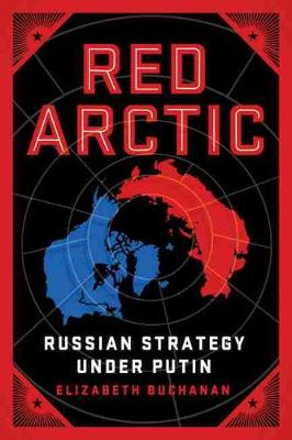 Red Arctic?: Russian Strategy Under Putin