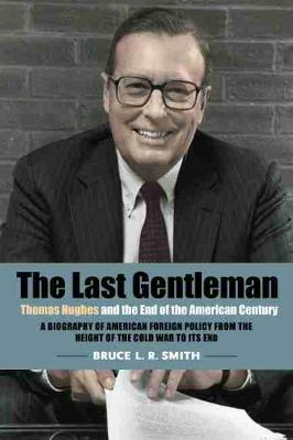 The Last Gentleman: Thomas Hughes and the End of the American Century