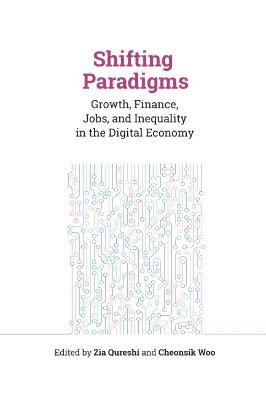 Shifting Paradigms: Growth, Finance, Jobs, and Inequality in the Digital Economy