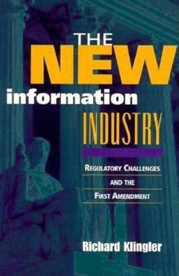 The New Information Industry: Regulatory Challenges and the First Amendment