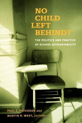 No Child Left Behind?: The Politics and Practice of School Accountability