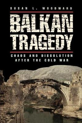 Balkan Tragedy: Chaos and Dissolution