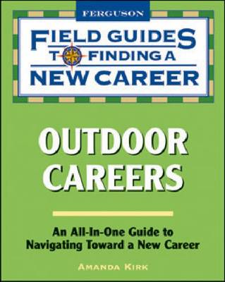 Outdoor Careers: Field Guide to Finding a New Career