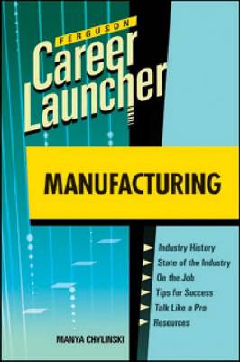 Manufacturing: Career Launcher