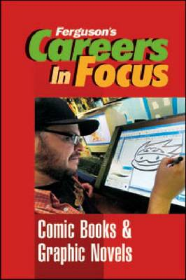 Careers in Focus: Comic Books and Graphic Novels