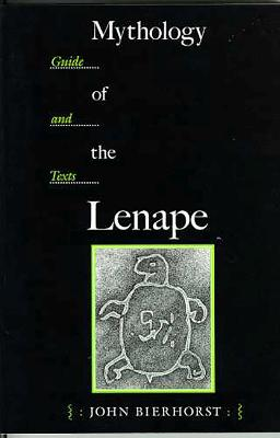 Mythology of the Lenape: Guide and Texts