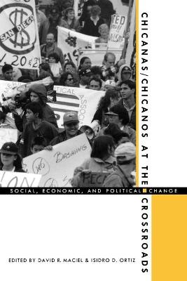 Chicanas/Chicanos at the Crossroads: Social, Economic, and Political Change