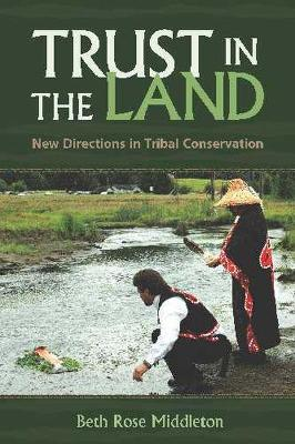 Trust in the Land: New Directions in Tribal Conservation
