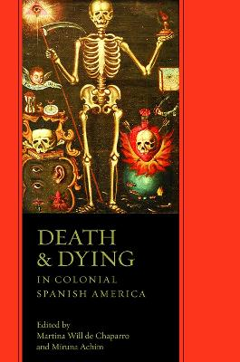 Death and Dying in Colonial Spanish America