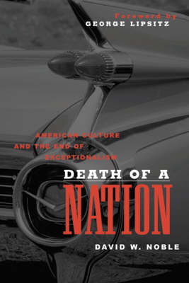 Death of a Nation: American Culture and the End of Exceptionalism