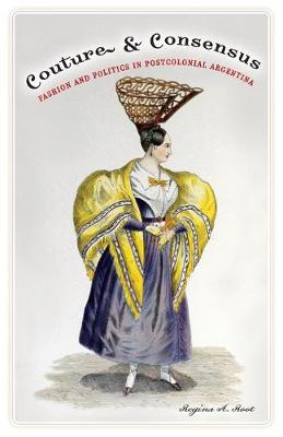 Couture and Consensus: Fashion and Politics in Postcolonial Argentina