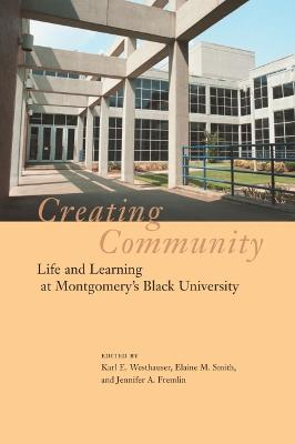 Creating Community: Life and Learning at Montgomery's Black University