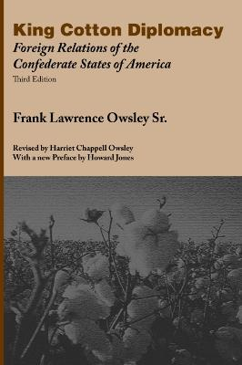 King Cotton Diplomacy: Foreign Relations of the Confederate States of America