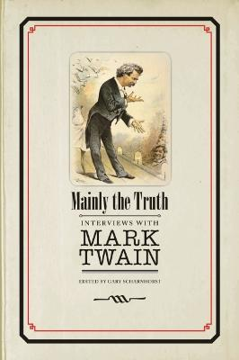Mainly the Truth: Interviews with Mark Twain
