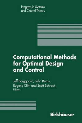 Computational Methods for Optimal Design and Control: Proceedings of the AFOSR Workshop on Optimal Design and Control Arlington, Virginia 30 September-3 October, 1997