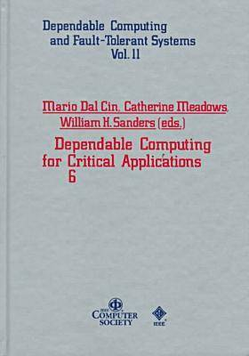 Dependable Computing for Critical Applications: v.6