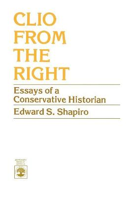 Clio from the Right: Essays of a Conservative Historian