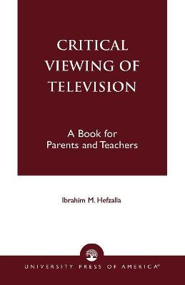 Critical Viewing of Television: A Book for Parents and Teachers