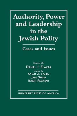 Authority, Power and Leadership in the Jewish Community: Cases and Issues