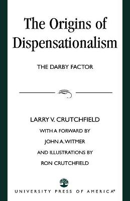 The Origins of Dispensationalism: The Darby Factor