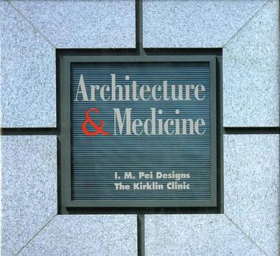 Architecture and Medicine: I.M. Pei Designs the Kirklin Clinic