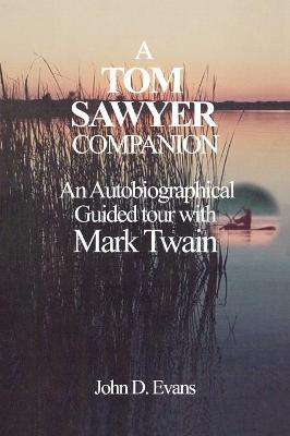 """A """"Tom Sawyer"""" Companion: An Autobiographical Guided Tour with Mark Twain"""