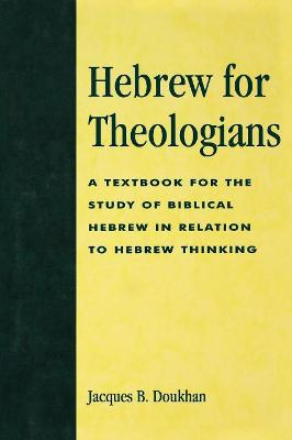 Hebrew for Theologians: A Textbook for the Study of Biblical Hebrew in Relation to Hebrew Thinking