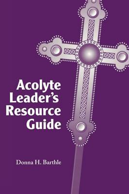 Acolyte Leader? Resource Guide