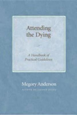 Attending the Dying: A Handbook of Practical Guidelines