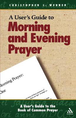 A User's Guide to Morning and Evening Prayer