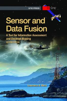 Sensor and Data Fusion: A Tool for Information Assessment and Decision Making