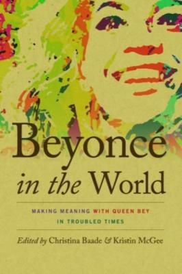 Beyonce in the World: Making Meaning with Queen Bey in Troubled Times