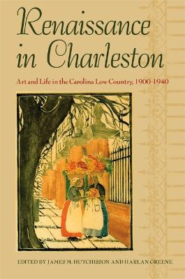 Renaissance in Charleston: Art and Life in a Southern City, 1900-1940