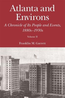 Atlanta and Environs: A Chronicle of Its People and Events, 1880s-1930s
